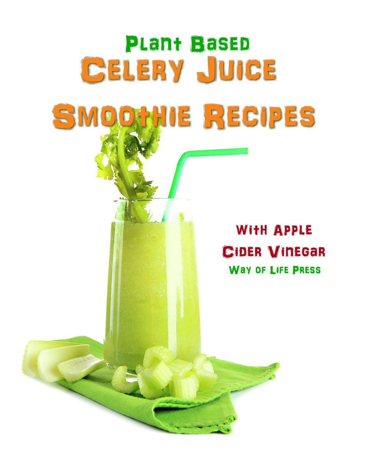 Plant Based Celery Juice Smoothie Recipes