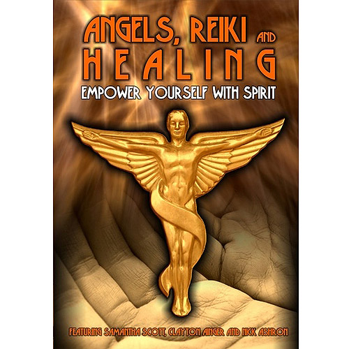 Angels, Reiki And Healing: Empower Yourself With Spirit by