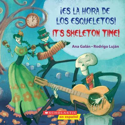 ¡es La Hora de Los Esqueletos! / It's Skeleton Time! (Bilingual) - De Halloween Esqueletos