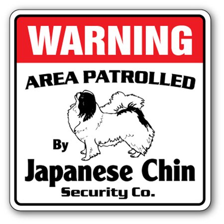 JAPANESE CHIN Security Sign Area Patrolled pet purebred lover dog owner gift