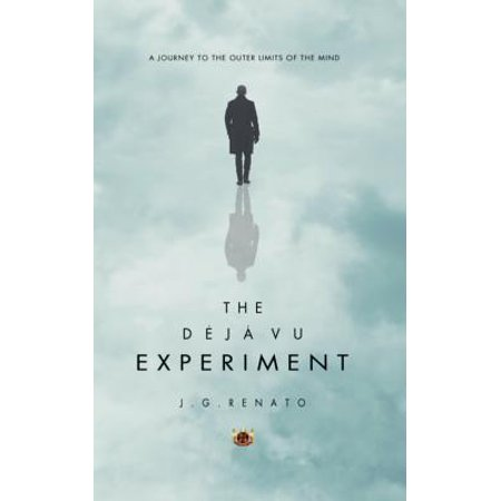 The Deja Vu Experiment  A Journey To The Outer Limits Of The Mind