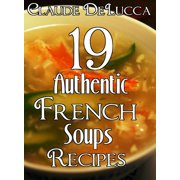 19 Authentic French Soups Recipes - eBook