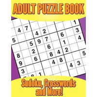Adult Puzzle Book : Sudoku, Crosswords and More!