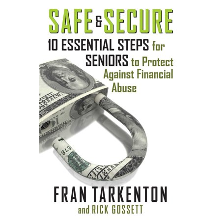 Safe and Secure : 10 Essential Steps for Seniors to Protect Against Financial