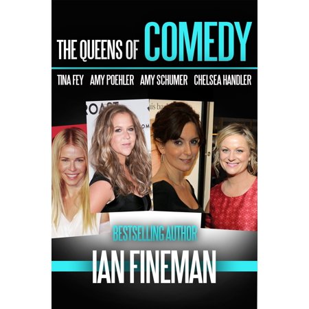 The Queens of Comedy: Amy Schumer, Tina Fey, Amy Poehler, and Chelsea Handler -
