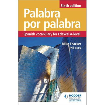 Palabra por Palabra Sixth Edition: Spanish Vocabulary for Edexcel A-level -