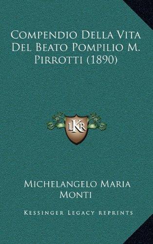 Compendio Della Vita del Beato Pompilio M. Pirrotti (1890) by