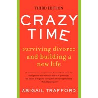 Crazy Time: Surviving Divorce and Building a New Life, Third Edition (Paperback)