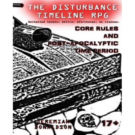 The Disturbance Timeline RPG: Core Rules and Post-Apocalyptic Time Period - image 1 of 1