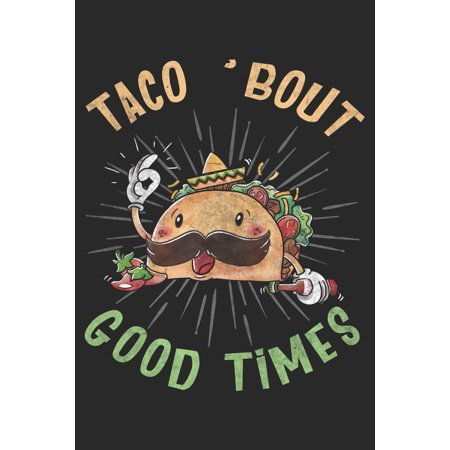 Taco Bout Good Times: Mexico Notebook Blank Dot Grid Mexican Latino Journal dotted with dots 6x9 120 Pages Checklist Record Book Take Notes Gift Planner Paper Men Women Kids Christmas Gift for Mexican ()