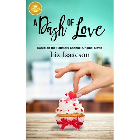 A Dash of Love : Based on the Hallmark Channel Original Movie