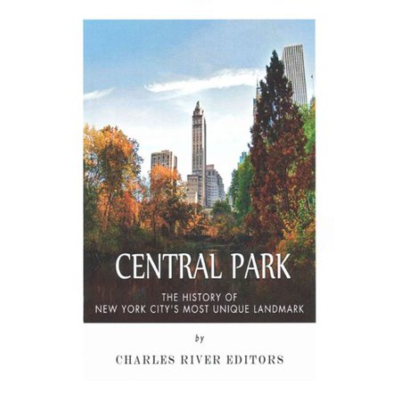 Central Park  The History Of New York Citys Most Unique Landmark