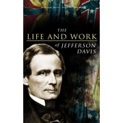 The Life and Work of Jefferson Davis - eBook