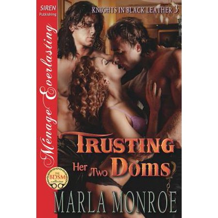 Trusting Her Two Doms [Knights in Black Leather 3] (Siren Publishing Menage Everlasting)