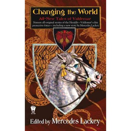 Changing the World: All-New Tales of Valdemar by