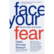 Face Your Fear : Living with Courage in an Age of Caution