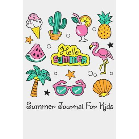 Hello Summer Summer Journal For Kids: ummer Journal For Kids With Writing Prompts, Interactive Diary Scrapbook, Summer Bucket List Journal, Ages 8-12 (List Summer Activities)