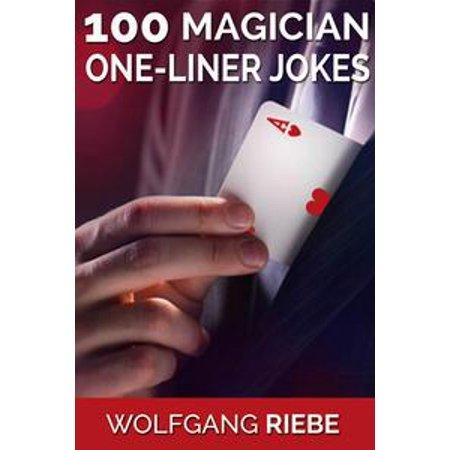 100 Magician One-Liner Jokes - eBook (Halloween Jokes One Liners)