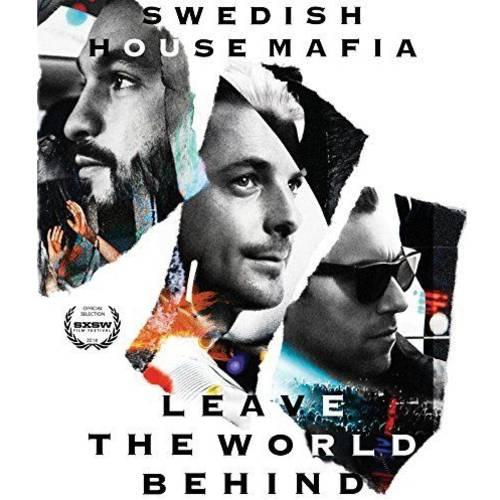 Swedish Housemafia: Leave The World Behind (Blu-ray) (Widescreen)