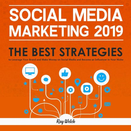 Social Media Marketing 2019: The Best Strategies to Leverage Your Brand and Make Money on Social Media and Become an Influencer in Your Niche - (Best New Hard Rock Bands 2019)