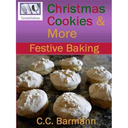 Tastelishes Christmas Cookies & More: Festive Baking - eBook (Boxes For Christmas Cookies)