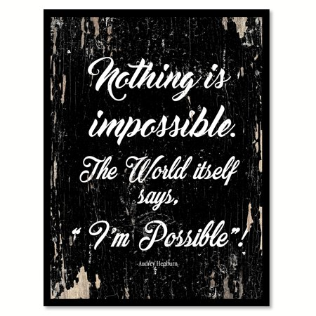Ad Canvas Frame - Nothing is impossible The world itself says I'm possible - Audrey Hepburn Motivation Quote Saying Black Canvas Print with Picture Frame Home Decor Wall Art Gift Ideas 28