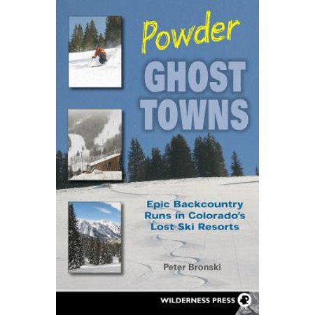 Powder Ghost Towns  Epic Backcountry Runs In Colorados Lost Ski Resorts