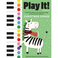 Play It!: Play It! Christmas Songs : A Superfast Way to Learn Awesome Songs on Your Piano or Keyboard (Paperback)