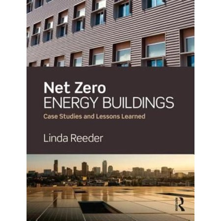 Net Zero Energy Buildings  Case Studies And Lessons Learned