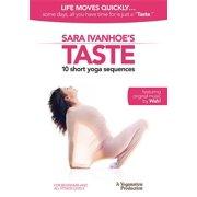 Sara Ivanhoe's Taste: 10 Short Yoga Sequences (Other)
