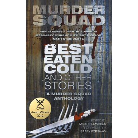Best Eaten Cold and Other Stories : A Murder Squad