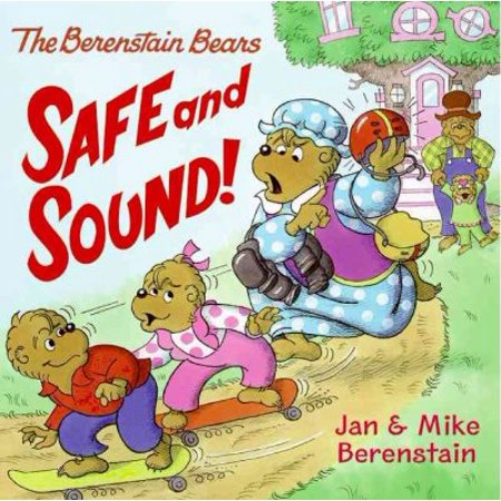 - The Berenstain Bears Safe and Sound! (Berenstain Bears)