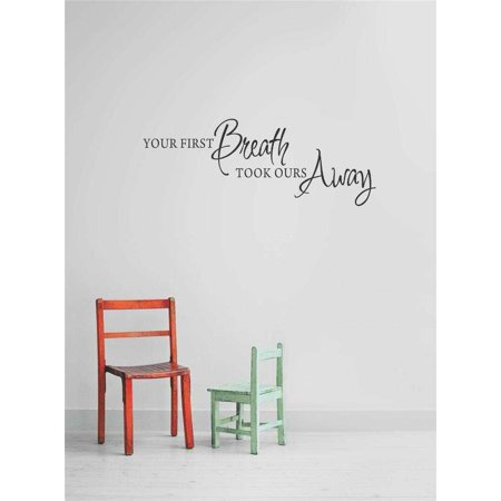New Wall Ideas Your First Breath Took Ours Away 12