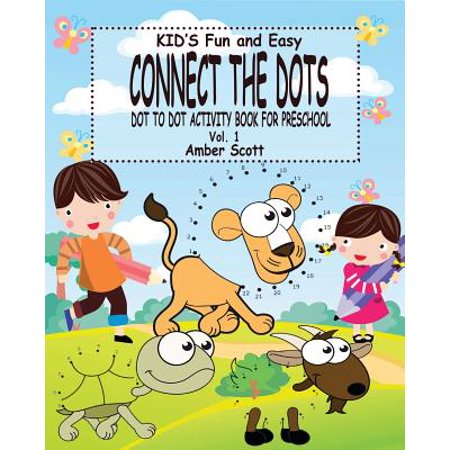 Kids Fun & Easy Connect the Dots - Vol. 1 : ( Dot to Dot Activity Book for Preschool)