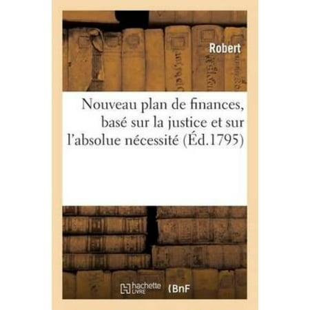 Nouveau Plan De Finances  Base Sur La Justice Et Sur Labsolue Necessite