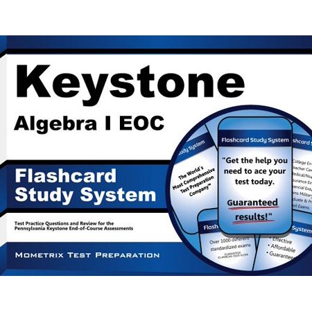 Keystone Algebra I Eoc Flashcard Study System : Keystone Eoc Test Practice Questions and Exam Review for the Pennsylvania Keystone End-Of-Course (Sharp Standing Strong Course Exam V2 1-1 Answers)