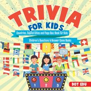 Trivia for Kids - Countries, Capital Cities and Flags Quiz Book for Kids - Children's Questions & Answer Game Books (Paperback)