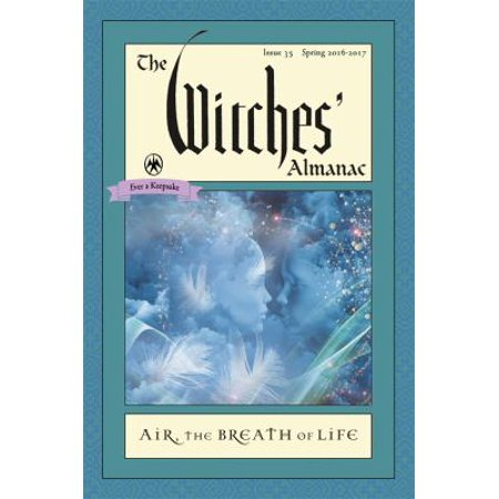 The Witches Almanac  Issue 35 Spring 2016   Spring 2017  Air  The Breath Of Life