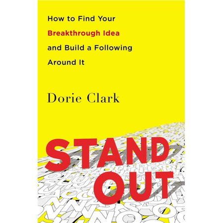 Stand Out : How to Find Your Breakthrough Idea and Build a Following Around (How To Find Out Your Prescription Glasses)