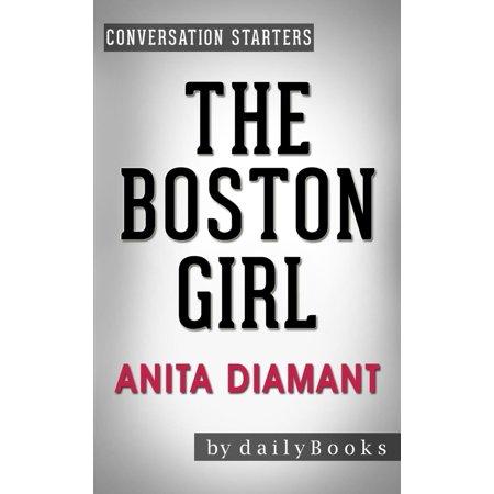 The Boston Girl: A Novel by Anita Diamant | Conversation Starters - eBook (The Boston Girl A Novel)
