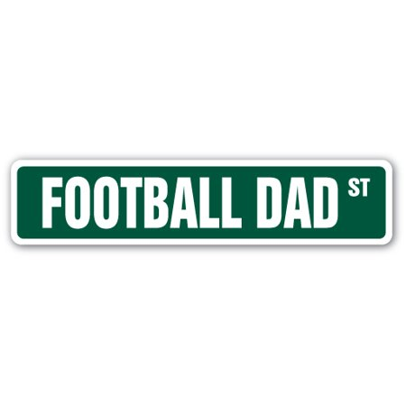 FOOTBALL DAD Street Sign helmet pads cleats team player | Indoor/Outdoor |  24
