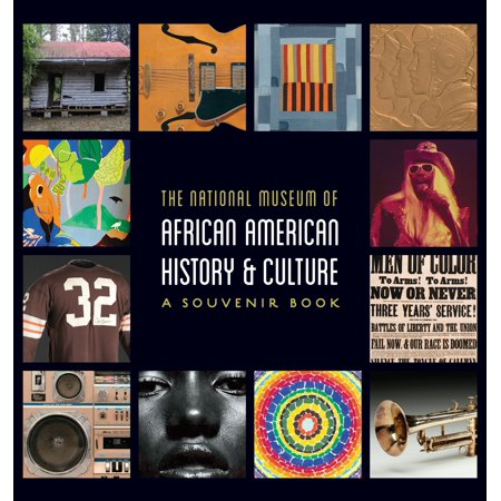 National Museum of African American History and Culture : A Souvenir Book