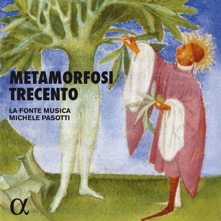 La Fonte Musica   Pasotti  Michele   Metamorfosi Trecento  Cd