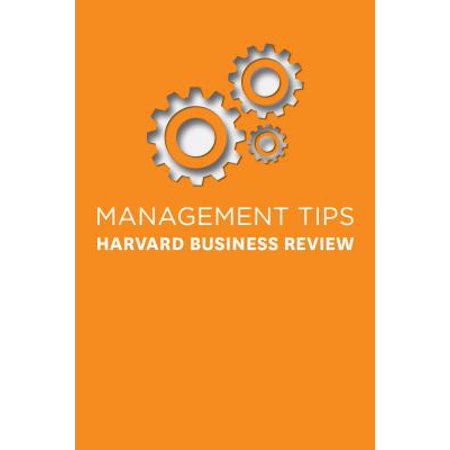 Management Tips : From Harvard Business Review