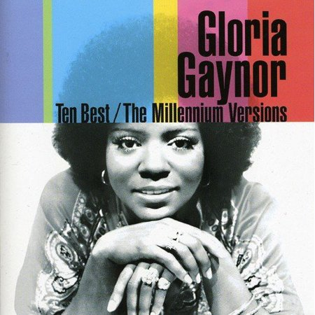 Ten Best: Millennium Versions, By Gloria Gaynor Format Audio CD Ship from