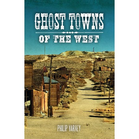 Ghost Towns of the West - Wicked West Halloween Ghost Town