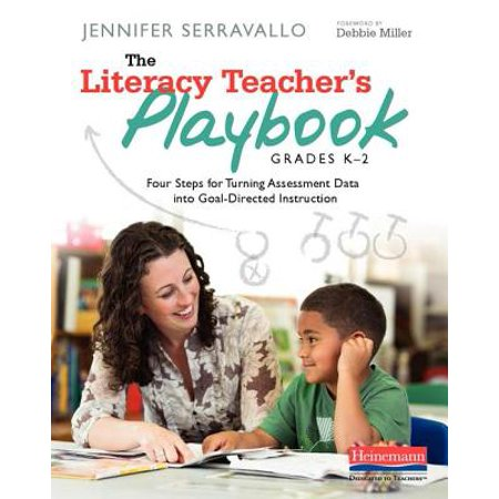 The Literacy Teacher's Playbook, Grades K-2 : Four Steps for Turning Assessment Data Into Goal-Directed Instruction (Comprehensive Literacy Instruction)