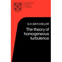 Cambridge Science Classics: The Theory of Homogeneous Turbulence (Paperback)