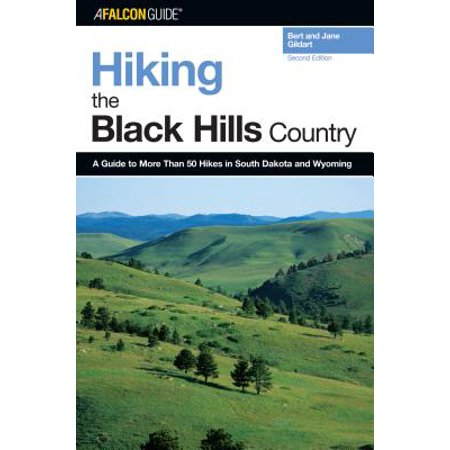 Hiking the Black Hills Country : A Guide to More Than 50 Hikes in South Dakota and (Best Hiking In Texas Hill Country)
