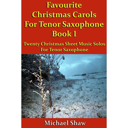 Favourite Christmas Carols For Tenor Saxophone Book 1 - eBook ()